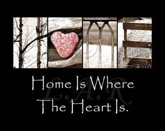 Home Is Where The Heart Is...8x10in Letter Art Print, Alphabet Photography
