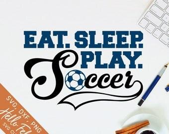 Soccer Svg, Play Svg, Eat Sleep Play Soccer Svg, Sport Svg, Dxf, Jpg, Svg files for Cricut, Svg files for Silhouette, Vector Clip Art
