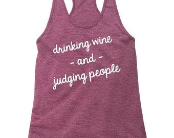 Drinking Wine and Judging People Tank Top
