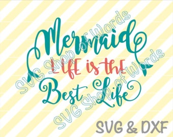 Mermaid Life Is The Best Life SVG - Mermaid Svg - SVG File - DXF File - Read Details!