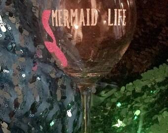 Mermaid Life Wine Glass