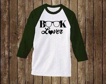 Book Lover. Raglan T- Shirt/Book Shirt/Book Tee/Book Lover Gift/Book Nerd Gift/Reading Lover Gift/Reading Shirt/Reading Tee/Literary Shirt