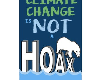 """Climate Change is Not a Hoax 11x17"""" Poster - DIGITAL FILE"""