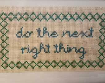 Do the next right thing Cross Stitch Pattern