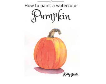 How to Paint a Pumpkin Watercolor Lesson - Watercolor Tutorial - Beginner Intermediate Watercolor Instruction w Video Links