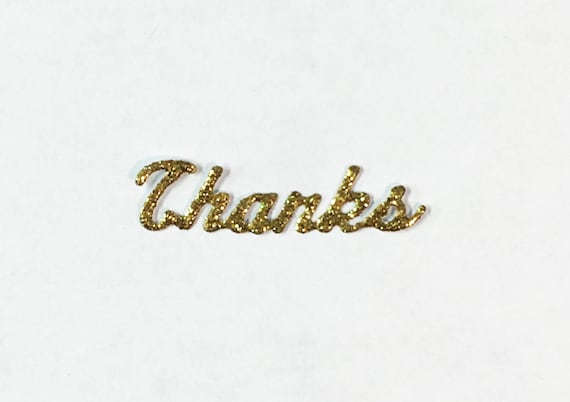 Thanks Tiny Script Word Gold Glitter Die Cut - Embellishment - Thank You Sentiment Scrapbook Greeting Card Art Craft Mixed Media ATC ACEO