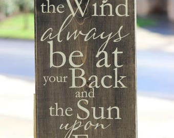 May The Wind Always Be At Your Back and The Sun Upon Your Face Wood Sign • Home Decor Signs • Rustic Wall Signs • Distressed Wooden Sign S75