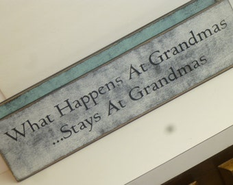 WHAT HAPPENS at GRANDMAS sign / stays at Grandmas / Grandmas house sign / hand painted sign / grandkids sign / Grandma sign / Grandmas house