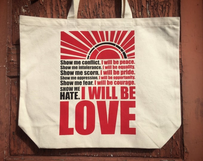 I Will Be Love - Organic Cotton Canvas Market Tote