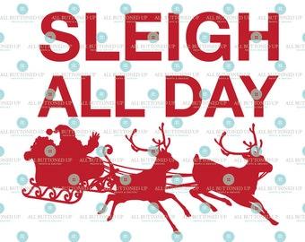 Sleigh all day Santa Reindeer cut file: svg, dxf