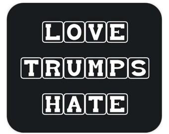 LOVE TRUMPS HATE Mousepad Political Sayings 2016 Election, Clinton Trump, Politics Campaigns Expressions, Office Desk, Custom Mousepad