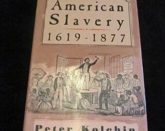 American Slavery 1619 - 1877 Vintage Book by Peter Kolchin 1993