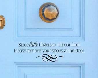 Since Little Fingers Touch Our Floor Please Remove Your Shoes Vinyl Decal - Door Decal - Foyer - Vinyl Decal - Door - Decals - Sticker