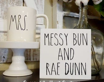 Messy Bun and Rae Dunn Wood Sign | Coffee, Farmhouse Style, Decor, Rustic