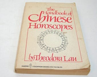 The Handbook of Chinese Horoscopes by Theodora Lau