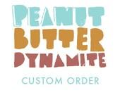 custom order for Dana Meldrum