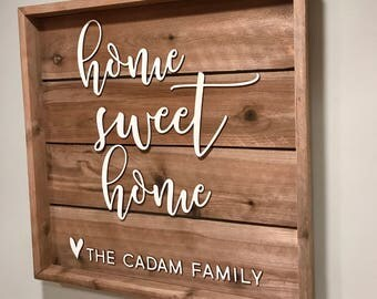 Home Sweet Home + Family Name Sign - Farmhouse Decor - Wedding Gift - Wooden Sign - Personalized Gift - Rustic Wood Sign - Housewarming Gift
