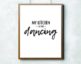 PRINTABLE ART My Kitchen Is For Dancing