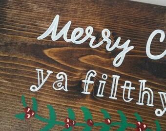 Merry Christmas Ya Filthy Animal Sign, Christmas Decor, Christmas Sign, Wood Sign