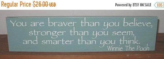 20% OFF TODAY Winnie The Pooh Quote You Are Braver Than You
