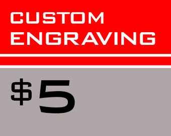 Custom Engraving Add-on - 5 dollar credit