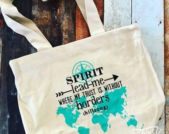 Spirit lead me where my trust is without borders tote