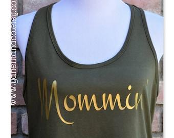Mommin' Tank top, Mommin' Military Green with Gold Tank top, Mom Tank top, Mom Olive green tank top,Gold Mommin design,Light weight mom tank