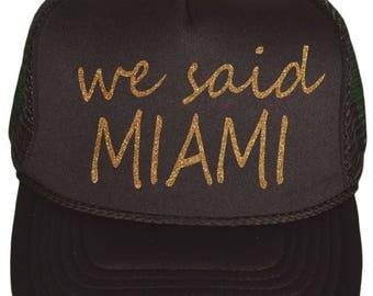 miami bachelorette party caps . girls weekend bridesmaid hats . cute weekend away bachelorette party hats - I said yes - we said MIAMI