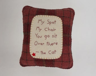 Funny Cat Pillow - Cat Bed Pillow - My Spot My Chair - Cat Quotes and Sayings - Crazy Cat Lady Gift