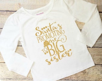 Santa's promoting me to Big Sister gold glitter long sleeve tee
