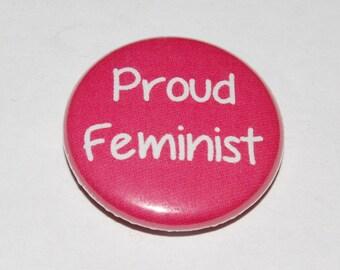 Proud Feminist Button Badge 25mm / 1 inch Feminism Riot Grrl