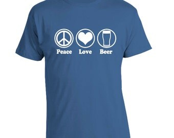Peace Love Beer T-Shirt, Great Beer Festival Shirt, Craft Beer, Homebrewer Gift, Perfect for Beer Yoga, Birthday Gift for Beer Lover