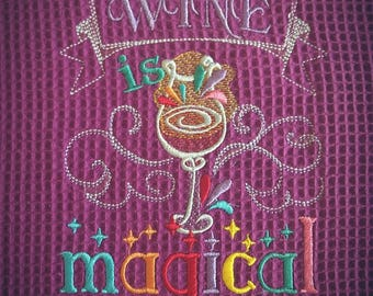 Wine Is Magical   Machine Embroidery Designs   4x4 And 5x7   Kitchen Towels  Embroidery Design
