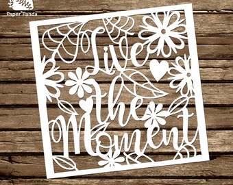 PAPER PANDA Papercut DIY Design Template - 'Live The Moment' - Inspirational
