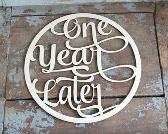 One Year Later Anniversary Sign Anniversary Photo Prop Wedding Anniversary Gift