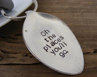 Hand Stamped Spoon Keychain Spoon Key Chain Oh the Places youll go keychain
