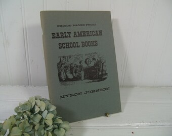 Choice Pages from Early American School Books - Vintage Reference Book for Collectors of Early Americana and School Books
