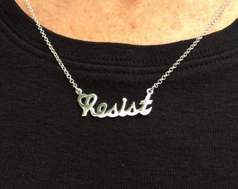 RESIST Necklace ~ Solid 925 Sterling Silver Necklace ~ Anti Trump Resistance ~ Persist ~ Nasty Woman - Made in the USA