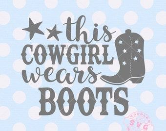 This cowgirl wears boots SVG Vector Art, Girls Western Quote Instant Download, silhouette cricut, cuttable art -tds289