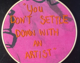 You Don't Settle Down With An Artist