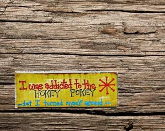 Handmade wood sign- handmade custom wood sign - personalized wood sign -  gift for women - hokey pokey wood sign- hand painted hokey sign