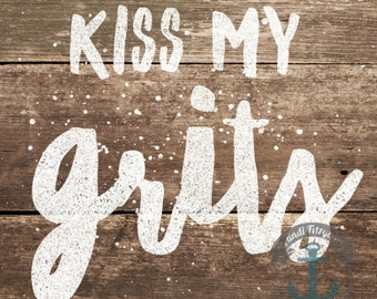 Kiss My Grits | Southern Charm Country Sayings Wall Art Product Options and Pricing via Dropdown Menu