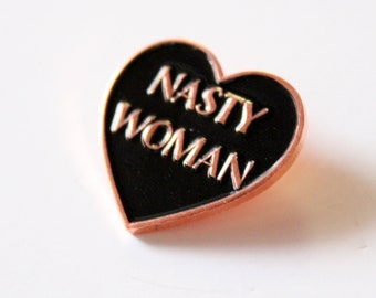 """Nasty Woman Enamel Lapel Pin 1"""" Heart Black Rose Gold // PREORDER (might ship AFTER Christmas)"""