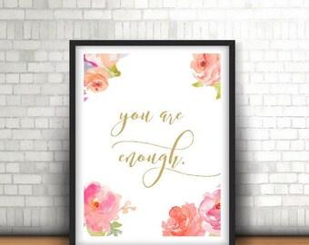 Instant Download Art, You Are Enough, Motivational Art, Affirmative Art, Inspirational Art, Prints, Printable Art, Quote Decor