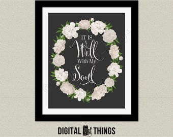 Religious Floral Inspirational Quote Printable Art Print It Is Well With My Soul Typography Print Spring Art Digital Instant Download DT1978