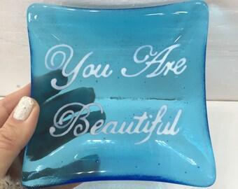 You Are Beautiful Ring Dish / Trinket Dish / Fused Glass Wedding Ring Dish / Soap Dish