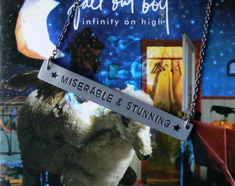 miserable & stunning // fall out boy - hand-stamped aluminum necklace.