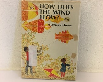 Vintage Book, How Does the Wind Blow? by Lawrence F Lowery, Vintage Hard Cover Children's Book