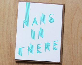 Hang in there, letterpress greeting card