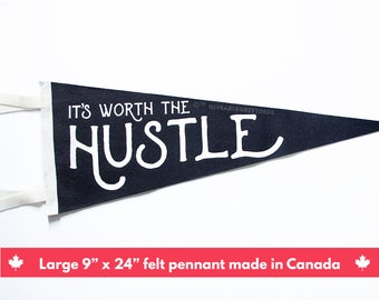 It's Worth the Hustle -  Vintage Retro Wool Felt Pennant